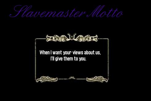 slavemaster motto