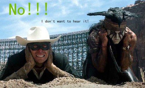 no i dont want to hear it - lone ranger and tonto2